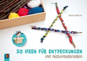 50 Ideen für Entdeckungen mit Naturmaterialien