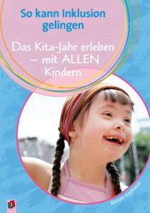 Das Kita-Jahr erleben - mit ALLEN Kindern