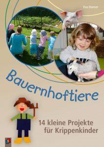 Bauernhoftiere – 14 kleine Projekte für Krippenkinder