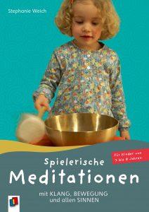Spielerische Meditationen mit Klang, Bewegung und allen Sinnen